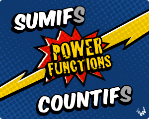 SUMIFS and COUNTIFS – Power Functions